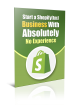 Start A Shopify Business With Absolutely No Experience