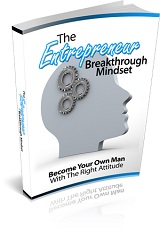 The Entrepreneur Break Through Mindset