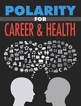 Polarity For Career And Health