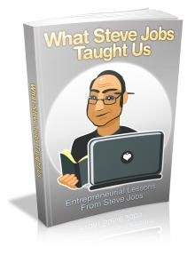 What Steve Jobs Taught Us