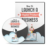 Launch A Digital Product Business Incl