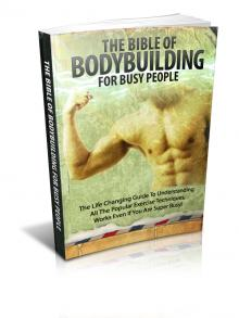 The Bible Of Bodybuilding   Health And Wellness Series