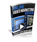 Online Video Marketing Mayhem